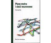 Szczegóły książki PLANY METRA I SIECI NEURONOWE. TEORIA GRAFÓW