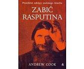 Szczegóły książki ZABIĆ RASPUTINA