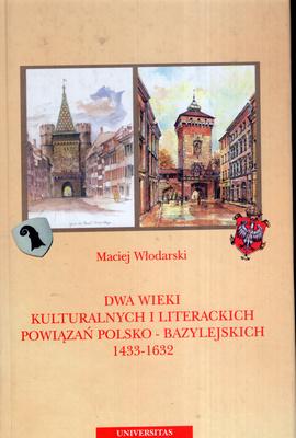 DWA WIEKI KULTURALNYCH I LITERACKICH POWIĄZAŃ POLSKO - BAZYLEJSKICH