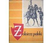 Szczegóły książki ŻOŁNIERZ POLSKI (1797 - 1814)