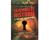 Szczegóły książki TAJEMNICZE HISTORIE II WOJNY ŚWIATOWEJ