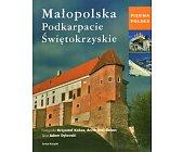 Szczegóły książki PIĘKNA POLSKA - MAŁOPOLSKA, PODKARPACIE, ŚWIĘTOKRZYSKIE