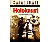 Szczegóły książki ŚWIADKOWIE - HOLOKAUST. PRAWDZIWE HISTORIE OCALONYCH