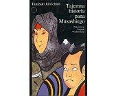 Szczegóły książki TAJEMNA HISTORIA PANA MUSASHIEGO