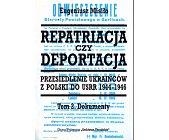 Szczegóły książki REPATRIACJA CZY DEPORTACJA - TOM 2 - DOKUMENTY