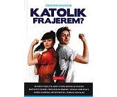 Szczegóły książki KATOLIK FRAJEREM?