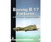 Szczegóły książki BOEING B-17 FORTRESS IN RAF COASTAL COMMAND SERVICE (WHITE SERIES 9108)