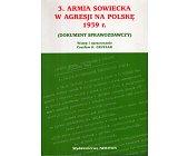 Szczegóły książki 3. ARMIA SOWIECKA W AGRESJI NA POLSKĘ 1939 R. (DOKUMENT SPRAWOZDAWCZY)