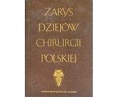 Szczegóły książki ZARYS DZIEJÓW CHIRURGII POLSKIEJ