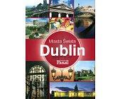Szczegóły książki MIASTA ŚWIATA - DUBLIN