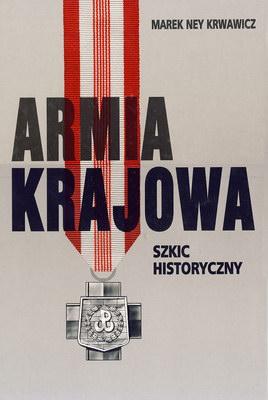 ARMIA KRAJOWA - SZKIC HISTORYCZNY, KRONIKA FOTOGRAFICZNA - 2 TOMY