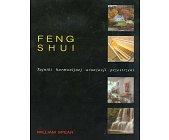Szczegóły książki FENG SHUI - TAJNIKI HARMONIJNEJ ARANŻACJI PRZESTRZENI