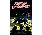 Szczegóły książki ZAGADKA SALAMANDRY