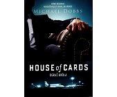 Szczegóły książki HOUSE OF CARDS - OGRAĆ KRÓLA