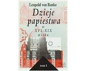 Szczegóły książki DZIEJE PAPIESTWA W XVI - XIX WIEKU - 2 TOMY