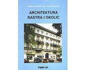 Szczegóły książki ARCHITEKTURA RASTRA I OKOLIC