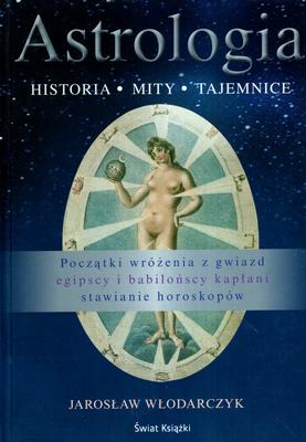 ASTROLOGIA. HISTORIA, MITY, TAJEMNICE