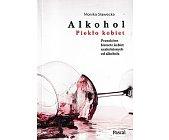 Szczegóły książki ALKOHOL. PIEKŁO KOBIET