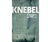 Szczegóły książki KNEBEL. CENZURA W PRL-U