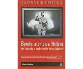 Szczegóły książki BOMBA ATOMOWA HITLERA
