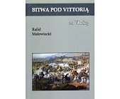 Szczegóły książki BITWA POD VITTORIĄ 21 VI 1813