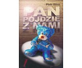 Szczegóły książki PAN PÓJDZIE Z NAMI - TOM 1 I TOM 2