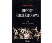 Szczegóły książki HISTORIA CHRZEŚCIJAŃSTWA - TOM IV PODZIAŁ CHRZEŚCIJAŃSTWA