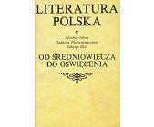 Szczegóły książki LITERATURA POLSKA OD ŚREDNIOWIECZA DO OŚWIECENIA
