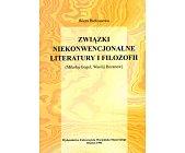 Szczegóły książki ZWIĄZKI NIEKONWENCJONALNE LITERATURY I FILOZOFII