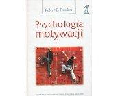 Szczegóły książki PSYCHOLOGIA MOTYWACJI