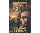 Szczegóły książki MRÓWAŃCZA (UNIWERSUM METRO 2033)