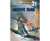 Szczegóły książki DIEPPE 1942. NAJWIĘKSZA BITWA POWIETRZNA - KAMPANIE LOTNICZE NR 21