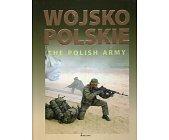 Szczegóły książki WOJSKO POLSKIE. THE POLISH ARMY (WERSJA DWUJĘZYCZNA)