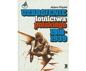 Szczegóły książki UZBROJENIE LOTNICTWA POLSKIEGO 1918-1939