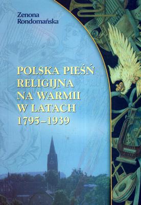 POLSKA PIEŚŃ RELIGIJNA NA WARMII W LATACH 1795 - 1939