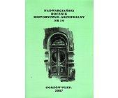 Szczegóły książki NADWARCIAŃSKI ROCZNIK HISTORYCZNO - ARCHIWALNY - TOM 14