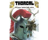 Szczegóły książki THORGAL - WYSPA LODOWYCH MÓRZ