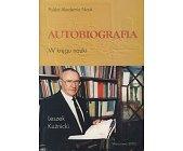Szczegóły książki AUTOBIOGRAFIA - W KRĘGU NAUKI