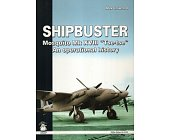 Szczegóły książki SHIPBUSTER: MOSQUITO MK XVIII TSE-TSE: AN OPERATIONAL HISTORY (WHITE SERIES 9104)