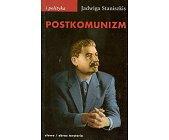 Szczegóły książki POSTKOMUNIZM - PRÓBA OPISU