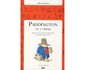 Szczegóły książki PADDINGTON TU I TERAZ