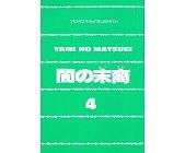 Szczegóły książki YAMI NO MATSUEI. OSTATNI SYNOWIE CIEMNOŚCI TOM 4