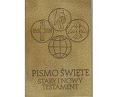 Szczegóły książki PISMO ŚWIĘTE. STARY I NOWY TESTAMENT