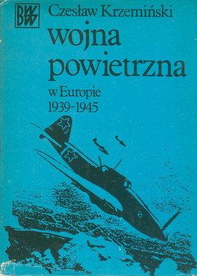 WOJNA POWIETRZNA W EUROPIE 1939 - 1945