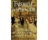 Szczegóły książki FAREWELL IN SPLENDOR: THE PASSING OF QUEEN VICTORIA AND HER AGE