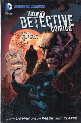 BATMAN DETECTIVE COMICS. IMPERIUM PINGWINA. TOM 3
