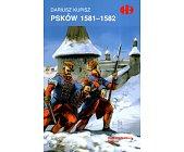 Szczegóły książki PSKÓW 1581-1582 (HISTORYCZNE BITWY)