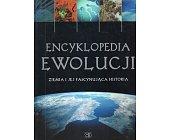 Szczegóły książki ENCYKLOPEDIA EWOLUCJI. ZIEMIA I JEJ FASCYNUJĄCA HISTORIA