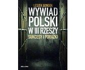Szczegóły książki WYWIAD POLSKI W III RZESZY. SUKCESY I PORAŻKI
