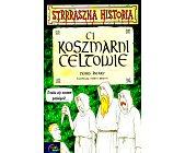 Szczegóły książki STRRRASZNA HISTORIA - CI KOSZMARNI CELTOWIE